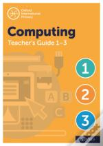 Oxford International Primary Computing Teacher Guide (Levels 1-3)
