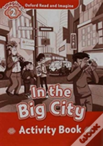 Oxford Read & Imagine: In The Big City Activity Book