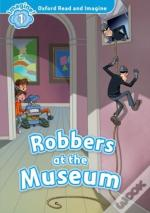 Oxford Read & Imagine: Level 1: Robbers At The Museum