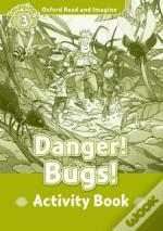 Oxford Read & Imagine: Level 3: Danger Bugs Activity Book
