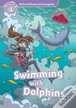 Oxford Read & Imagine: Level 4: Swimming With Dolphins