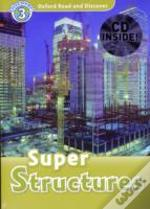 Oxford Read And Discover: Level 3: Super Structures Audio Cd Pack