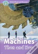 Oxford Read And Discover: Level 4: Machines Then And Now Audio Cd Pack