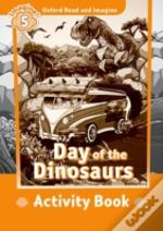 Oxford Read And Imagine: Level 5: Day Of The Dinosaurs Activity Book