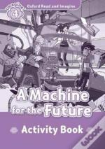 Oxford Read And Imagine: Machine For Future Activity Book