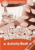 Oxford Read And Imagine: Two: Stop The Machine Activity Book