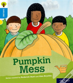 Wook.pt - Oxford Reading Tree Explore With Biff, Chip And Kipper: Oxford Level 3: Pumpkin Mess