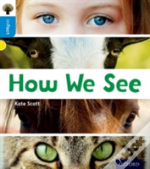 Oxford Reading Tree Infact: Oxford Level 3: How We See