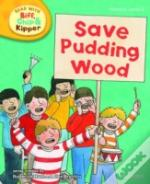 Oxford Reading Tree Read With Biff, Chip, And Kipper: Phonics: Level 6: Save Pudding Wood