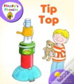 Oxford Reading Tree: Stage 1+: Floppy'S Phonics: Tip Top
