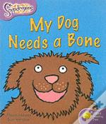Oxford Reading Tree: Stage 1+: Snapdragons: My Dog Needs A Bone