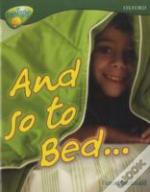 Oxford Reading Tree: Stage 12a: Treetops More Non-Fiction: And So To Bed