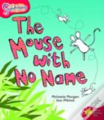 Oxford Reading Tree: Stage 4: Snapdragons: The Mouse With No Name
