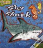 Oxford Reading Tree: Stage 7: Snapdragons: Shy Shark