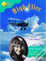 Oxford Reading Tree: Stage 9: True Stories: High Flier: The Story Of Amy Johnson