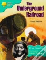 Oxford Reading Tree: Stage 9: True Stories: The Underground Railroad: The Story Of Harriet Tubman