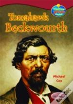 Oxford Reading Tree: Stages 15-16: Treetops True Stories: Tomahawk Beckwourth - My Life And Adventures