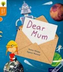 Wook.pt - Oxford Reading Tree Story Sparks: Oxford Level 6: Dear Mum