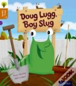 Oxford Reading Tree Story Sparks: Oxford Level 8: Doug Lugg, Boy Slug