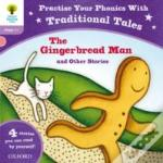 Oxford Reading Tree: Traditional Tales Phonics The Gingerbread Man And Other Stories (Stage 1+)