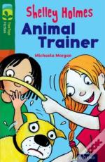 Oxford Reading Tree Treetops Fiction: Level 12 More Pack C: Shelley Holmes Animal Trainer