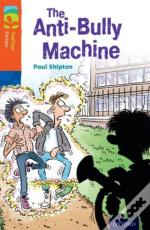 Oxford Reading Tree Treetops Fiction: Level 13 More Pack B: The Anti-Bully Machine