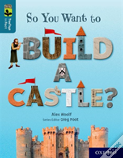 Wook.pt - Oxford Reading Tree Treetops Infact: Oxford Level 19: So You Want To Build A Castle?