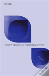 Oxford Studies In Normative Ethics Volume 8