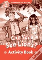 Oxfore Read And Imagine: Level 2: Can You See Lions Activity Book