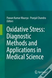 Oxidative Stress: Diagnostic Methods And Application In Medical Science