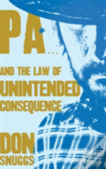 Pa...And The Law Of Unintended Consequence