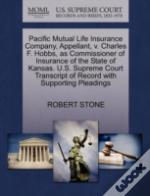 Pacific Mutual Life Insurance Company, Appellant, V. Charles F. Hobbs, As Commissioner Of Insurance Of The State Of Kansas. U.S. Supreme Court Transcript Of Record With Supporting Pleadings
