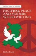 Pacifism, Peace And Modern Welsh Writing
