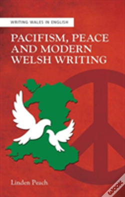 Wook.pt - Pacifism, Peace And Modern Welsh Writing