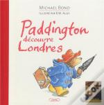 Paddington Decouvre Londres