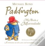 Paddington: My Book Of Marmalade