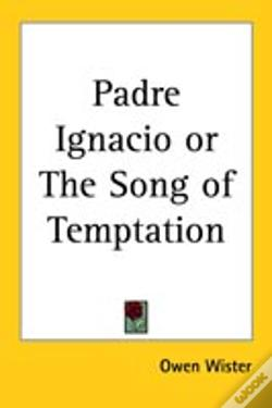 Wook.pt - Padre Ignacio Or The Song Of Temptation