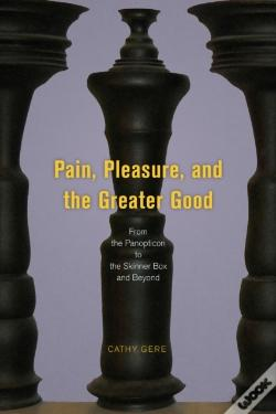 Wook.pt - Pain, Pleasure, And The Greater Good