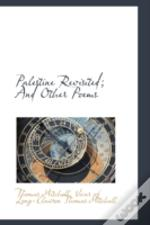 Palestine Revisited; And Other Poems