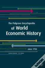 Palgrave Encyclopedia Of World Economic History