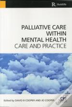 Palliative Care Within Mental Health Care And Practice