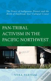 Pan-Tribal Activism In The Pacific Northwest