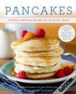 Pancakes : 72 Sweet And Savory Recipes For The Perfect Stack
