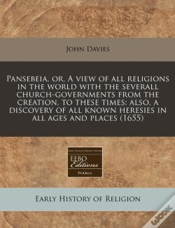 Wook.pt - Pansebeia, Or, A View Of All Religions I