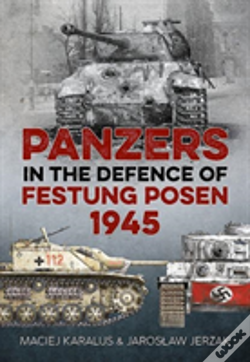 Wook.pt - Panzers In The Defence Of Festung Posen