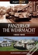 Panzers Of The Wehrmacht 1933-1945
