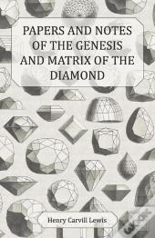 Papers And Notes Of The Genesis And Matrix Of The Diamond