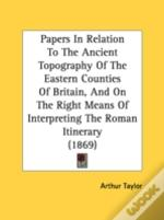 Papers In Relation To The Ancient Topogr