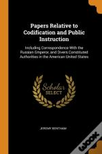 Papers Relative To Codification And Public Instruction