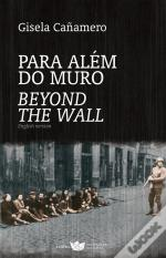 Para Além do Muro / Beyond the Wall